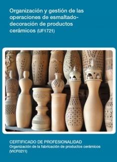 UF1721 - Organización y gestión de las operaciones de esmaltado - decoración de productos cerámicos