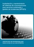 UF1873 - Implantación y mantenimiento de sistemas de comunicaciones para servicios multimedia y gestión de incidencias