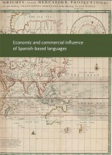 Libro The economic and commercial influence of Spanish-based languages, autor Ministerio de Economía y Empresa
