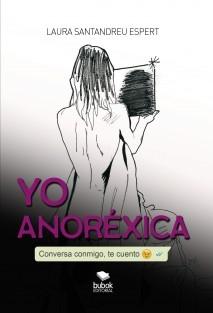 Yo anoréxica. Conversa conmigo, te cuento.