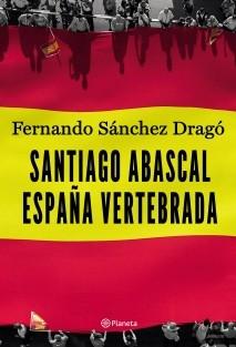 Santiago Abascal. España vertebrada