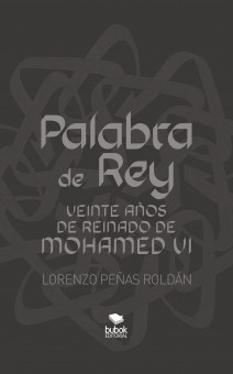 Palabra de Rey. Veinte años de Reinado de Mohamed VI