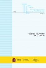 """Libro TEXTO LEGAL Nº 5/2019 """"CÓDIGO ADUANERO DE LA UNIÓN"""" (Actualización febrero 2019), autor Libros del Ministerio de Hacienda"""