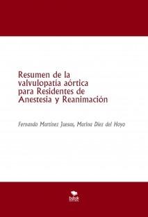 Resumen de la valvulopatía aórtica para Residentes de Anestesia y Reanimación