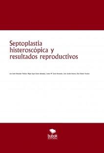 Septoplastia histeroscópica y resultados reproductivos