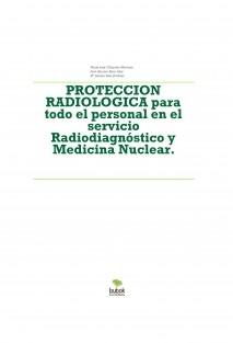 PROTECCION RADIOLOGICA PARA TODO EL PERSONAL DEL SERVICIO DE RADIODIAGNÓSTICO Y MEDICINA NUCLEAR