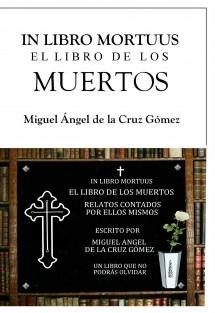 IN LIBRO MORTUUS..., EL LIBRO DE LOS MUERTOS