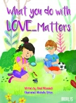 Libro WHAT YOU DO WITH LOVE... MATTERS, autor GiselMoussali