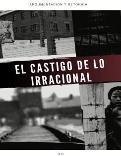 El CASTIGO DE LO IRRACIONAL