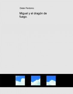 Miguel y el dragón de fuego.