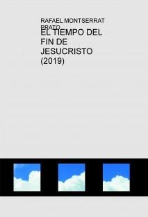 EL TIEMPO DEL FIN DE JESUCRISTO (2019)