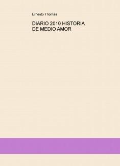 DIARIO 2010 HISTORIA DE MEDIO AMOR