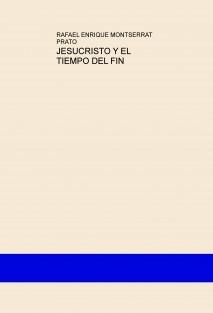 JESUCRISTO Y EL TIEMPO DEL FIN