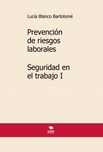 Prevención de riesgos laborales. Seguridad en el trabajo I. 3ª edición