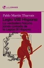 Libro Legio VIIII Hispana: La verdadera historia jamás contada de la Legión IX Hispana. (Edición en letra grande), autor Ediciones LetraGRANDE