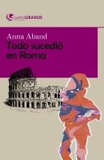 Libro Todo sucedió en Roma. (Edición en letra grande), autor Ediciones LetraGRANDE