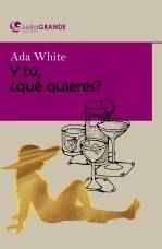 Libro Y tú ¿qué quieres? (Edicion en letra grande), autor Ediciones LetraGRANDE