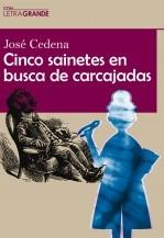 Libro Cinco sainetes en busca de carcajadas. (Edición en letra grande), autor Ediciones LetraGRANDE