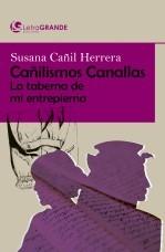 Libro Cañilismos Canallas. (Edición en letra grande), autor Ediciones LetraGRANDE