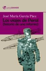 Libro Los viajes de Peral. Historia de una infamia. (Edición en letra grande), autor Ediciones LetraGRANDE
