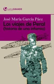 Los viajes de Peral. Historia de una infamia