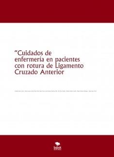 """""""Cuidados de enfermería en pacientes con rotura de Ligamento Cruzado Anterior"""