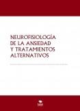 NEUROFISIOLOGÍA DE LA ANSIEDAD Y TRATAMIENTOS ALTERNATIVOS