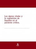 Los signos vitales y la reposición de líquidos en el paciente crítico.