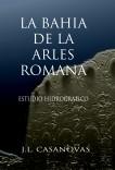 LA BAHÍA DE LA ARLÉS ROMANA