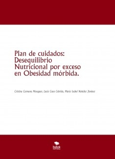 Plan de cuidados: Desequilibrio Nutricional por exceso en Obesidad mórbida.