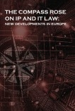 THE COMPASS ROSE ON IP AND IT LAW:  NEW DEVELOPMENTS IN EUROPE