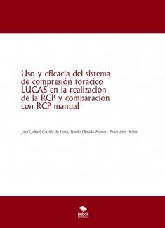 Uso y eficacia del sistema de compresión torácico LUCAS en la realización de la RCP y comparación con RCP manual
