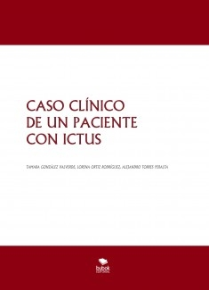 CASO CLÍNICO DE UN PACIENTE CON ICTUS