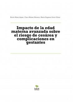 Impacto de la edad materna avanzada sobre el riesgo de cesárea y complicaciones en gestantes