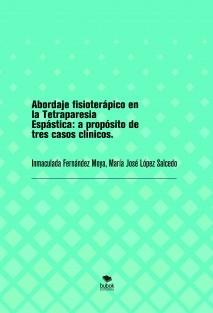 Abordaje fisioterápico en la Tetraparesia Espástica: a propósito de tres casos clínicos.