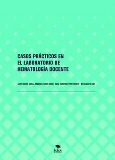 CASOS PRÁCTICOS EN EL LABORATORIO DE HEMATOLOGÍA DOCENTE