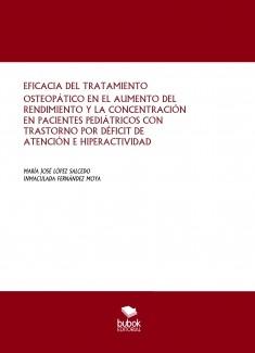 EFICACIA DEL TRATAMIENTO OSTEOPÁTICO EN EL AUMENTO DEL RENDIMIENTO Y LA CONCENTRACIÓN EN PACIENTES PEDIÁTRICOS CON TRASTORNO POR DÉFICIT DE ATENCIÓN E HIPERACTIVIDAD