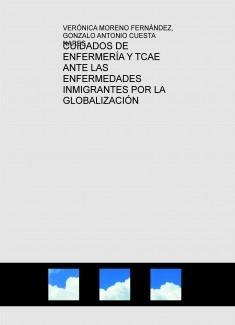 CUIDADOS DE ENFERMERÍA Y TCAE ANTE LAS ENFERMEDADES INMIGRANTES POR LA GLOBALIZACIÓN