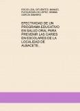 EFECTIVIDAD DE UN PROGRAMA EDUCATIVO EN SALUD ORAL PARA PREVENIR LAS CARIES EN ESCOLARES DE LA LOCALIDAD DE ALBACETE