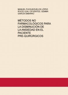 MÉTODOS NO FARMACOLÓGICOS PARA LA DISMINUCIÓN DE LA ANSIEDAD EN EL PACIENTE PRE-QUIRÚRGICOS