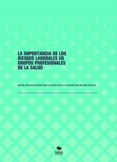 LA IMPORTANCIA DE LOS RIESGOS LABORALES EN GRUPOS PROFESIONALES DE LA SALUD