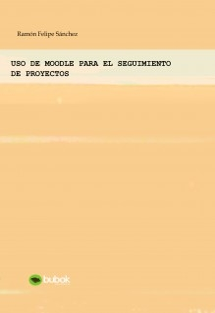 USO DE MOODLE PARA EL SEGUIMIENTO DE PROYECTOS