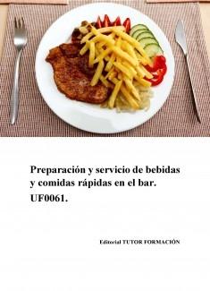 Preparación y servicio de comidas rápidas en el bar. UF0061.