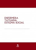 ENFERMERA TATUADA: ESTIGMA SOCIAL
