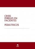 CRISIS FEBRILES EN PACIENTES PEDIÁTRICOS