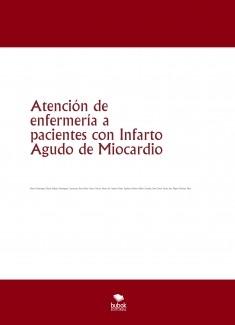 Atención de enfermería a pacientes con Infarto Agudo de Miocardio