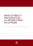 IMPACTO FÍSICO Y PSICOLÓGICO DE LA HISTERECTOMÍA EN LA MUJER