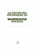 LA DISCIPLINA ENFERMERA EN LA DETECCIÓN PRECOZ DE LA DISLEXIA