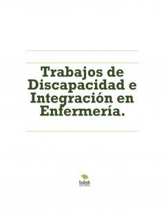 Trabajos de Discapacidad e Integración en Enfermería.