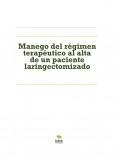 Manego del régimen terapéutico al alta de un paciente laringectomizado